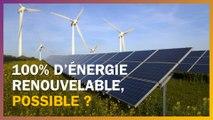 Passer à 100% d'électricité  renouvelable, c'est possible ?