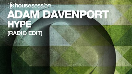Adam Davenport - Hype (Radio Edit)