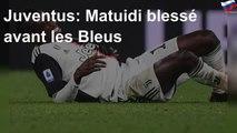 Juventus: Matuidi blessé avant les Bleus