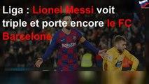 Liga : Lionel Messi voit triple et porte encore le FC Barcelone