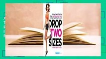 About For Books  Drop Two Sizes  Stop Losing Pounds and Start Losing Inches--Sculpt the Body You