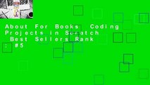 About For Books  Coding Projects in Scratch  Best Sellers Rank : #5