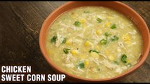 Chicken Sweet Corn Soup | Winter Special Soup Recipe | How To Make Sweet Corn Chicken Soup by Tarika