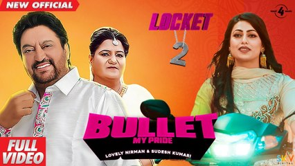 Locket 2 : Bullet (Full Video)   Lovely Nirman & Sudesh Kumari   Latest Punjabi Song 2019  Mad 4 Music