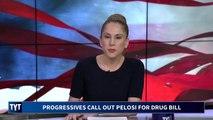 Sanders and Warren Fight Pelosi Over Drug Pricing Bill