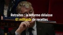 Retraites : la réforme délaisse 61 milliards de recettes