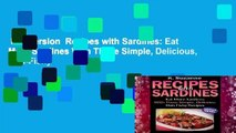 Full version  Recipes with Sardines: Eat More Sardines With These Simple, Delicious, Non-Fishy