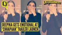 Deepika Padukone  Gets Emotional at 'Chhapaak' Trailer Launch