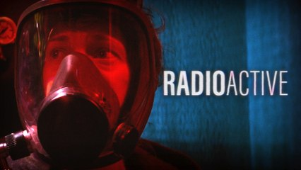 RADIOACTIVE (Episode 1)