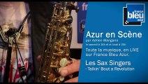 Azur en Scène : Les Sax Singers - TALKIN' ABOUT A REVOLUTION