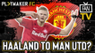 Fan TV | The biggest hint yet that Man Utd are edging closer to a deal for Erling Haaland