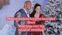 """Dwayne Johnson Says His Ancestors Were """"Watching Over"""" His """"Magical Wedding"""""""