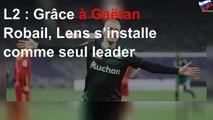 L2 : Grâce à Gaëtan Robail, Lens s'installe comme seul leader
