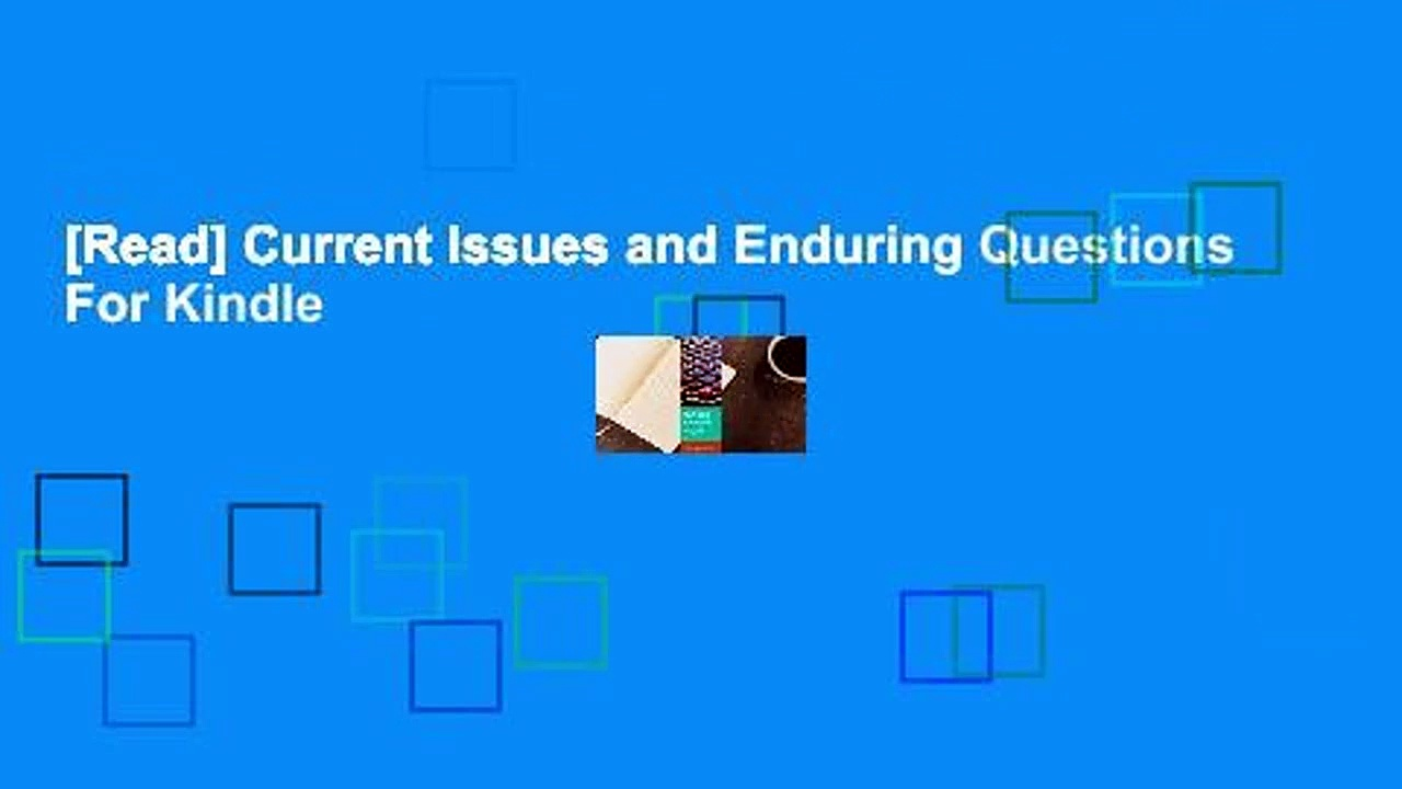 [Read] Current Issues and Enduring Questions  For Kindle