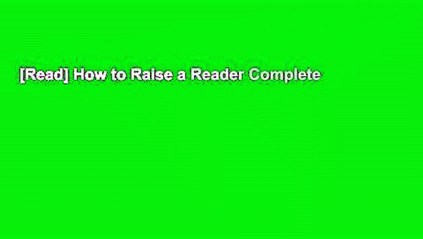 [Read] How to Raise a Reader Complete