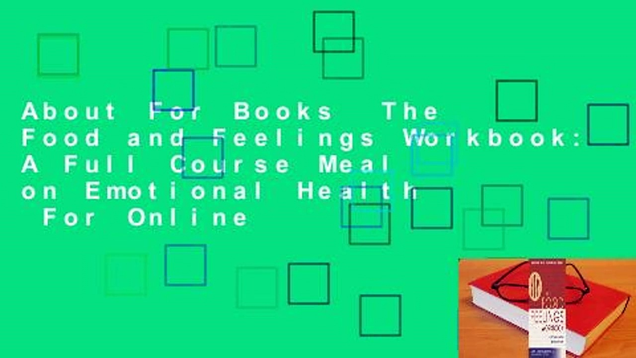 About For Books  The Food and Feelings Workbook: A Full Course Meal on Emotional Health  For Online