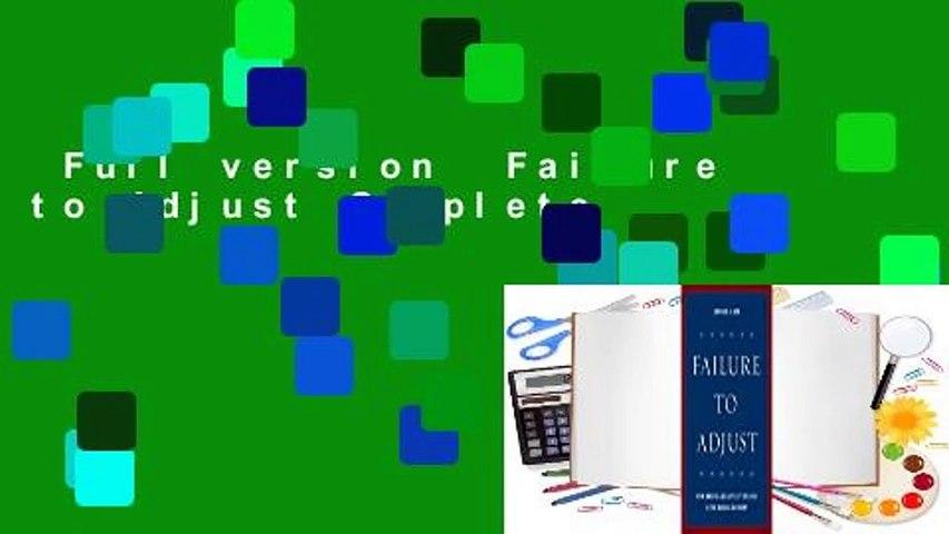 Full version  Failure to Adjust Complete