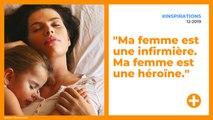"""""""Ma femme est une infirmière. Ma femme est une héroïne."""""""