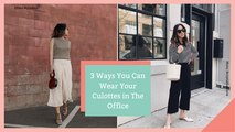 3 Ways to Wear Culottes in the Office
