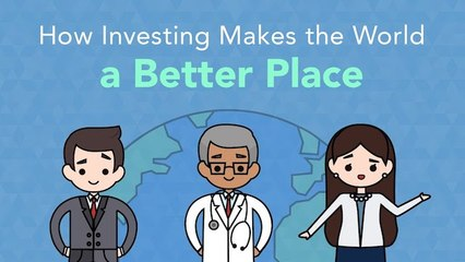 3 Ways Investing Makes the World a Better Place