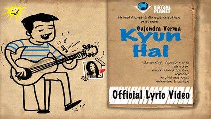 Gajendra Verma | Kyun Hai | Vikram Singh | Full Music Video