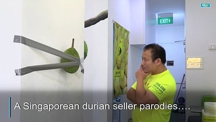 Thorny art in Singapore Durian seller parodies 120 000 banana art