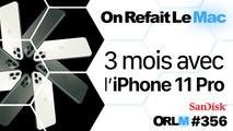 3 mois avec l'iPhone 11 Pro⎜ORLM-356