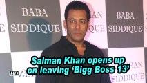 Salman Khan opens up on leaving 'Bigg Boss 13'