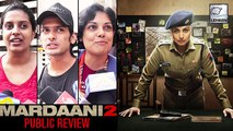 Mardaani 2 PUBLIC REVIEW | Rani Mukerjee