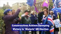 Conservatives Achieve Sweeping Victory in 'Historic' UK Election
