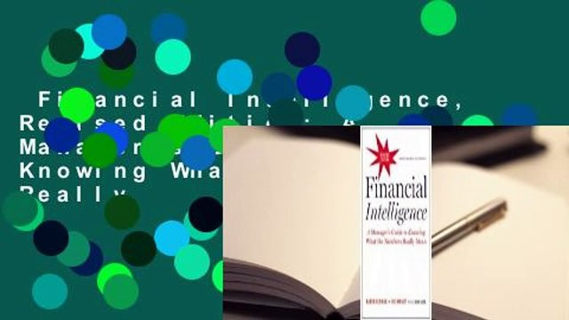 Financial Intelligence, Revised Edition: A Manager's Guide to Knowing What the Numbers Really