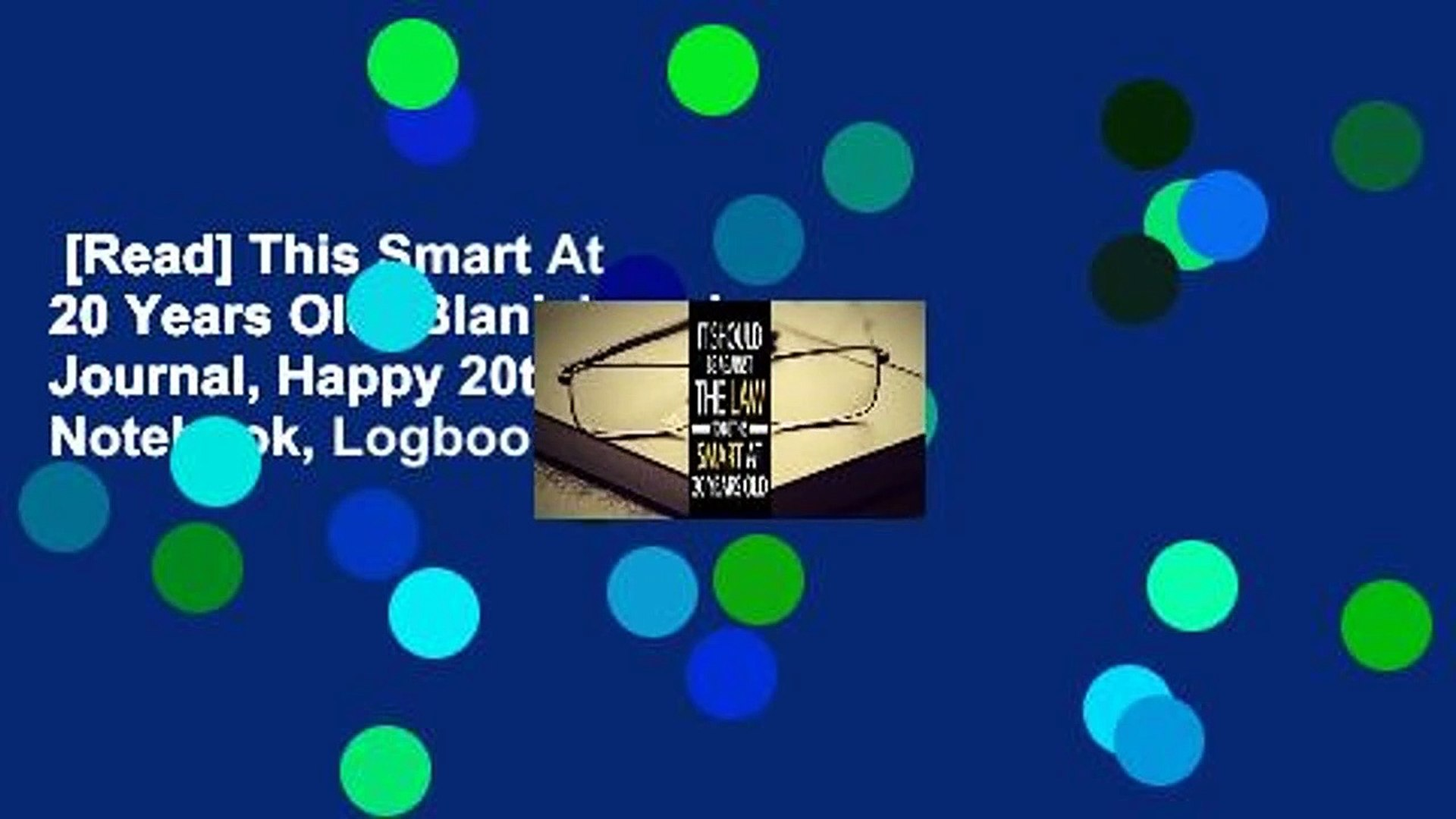 [Read] This Smart At 20 Years Old: Blank Lined Journal, Happy 20th Birthday Notebook, Logbook,
