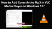 How to Add Cover Art to Mp3 in VLC Media Player on Windows 10?
