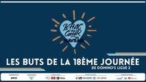 Les buts de la 18ème journée de Domino's Ligue 2