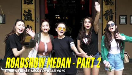 Roadshow Medan - Part 2   Grand Finale Miss POPULAR 2019