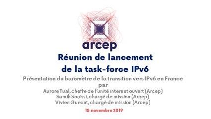 Présentation du baromètre 2019 de la transition vers IPv6 en France lors de la  réunion de lancement de la task-force IPv6 à l'Arcep, le 15 novembre 2019