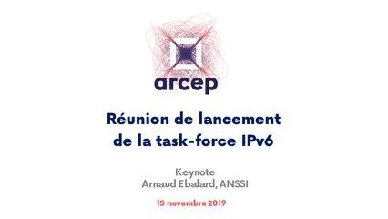 Keynote d'Arnaud Ebalard, ANSSI,  présenté  lors de la réunion de lancement de la task-force IPv6 à l'Arcep, le 15 novembre 2019