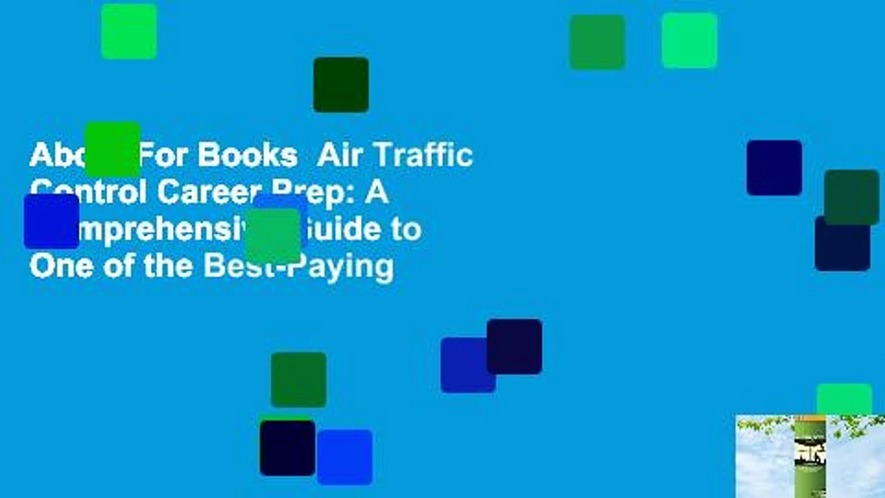 About For Books  Air Traffic Control Career Prep: A Comprehensive Guide to One of the Best-Paying