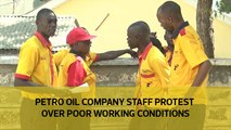 Petro oil company staff protest over poor working conditions