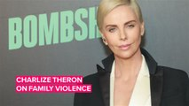 Charlize Theron: 'My father was a very sick man'