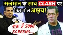 Akshay Kumar Again Reacted On Eid Clash With Salman Khan!