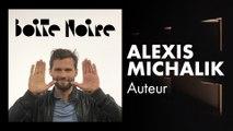 Alexis Michalik   Boite Noire
