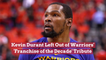 Kevin Durant Left Out of Warriors Tribute