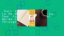 Full E-book  What to Do When You're Having Two: The Twins Survival Guide from Pregnancy Through