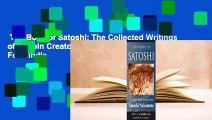 The Book of Satoshi: The Collected Writings of Bitcoin Creator Satoshi Nakamoto  For Kindle