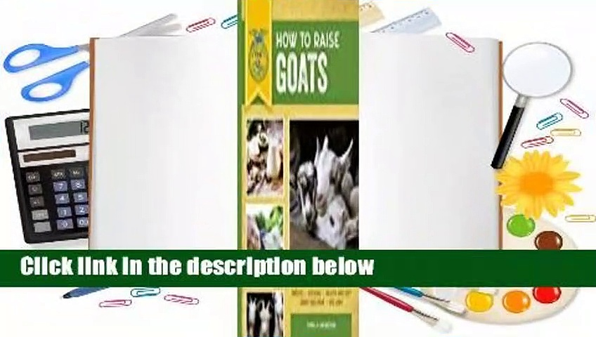 [Read] How to Raise Goats: Everything You Need to Know  Best Sellers Rank : #1