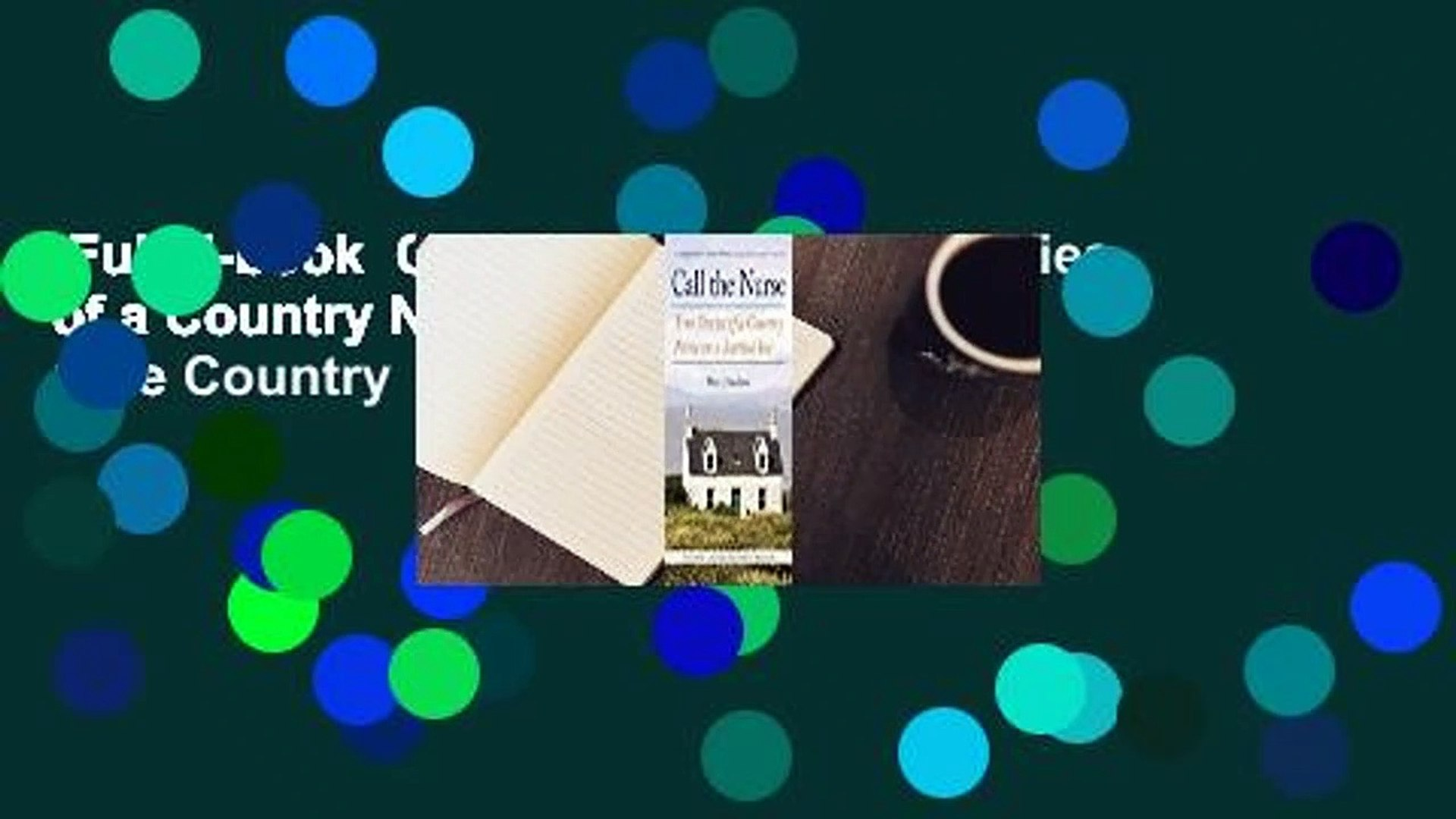 Full E-book  Call the Nurse: True Stories of a Country Nurse on a Scottish Isle (The Country