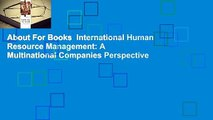 About For Books  International Human Resource Management: A Multinational Companies Perspective