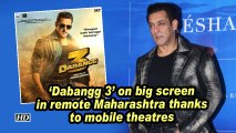 'Dabangg 3' on big screen in remote Maharashtra thanks to mobile theatres