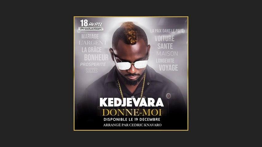 Kedjevara - Donne-Moi (Audio Officiel)